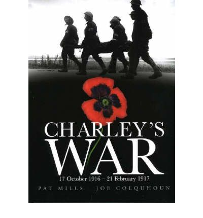 Charley's War: 17 October, 1916-21 February, 1917