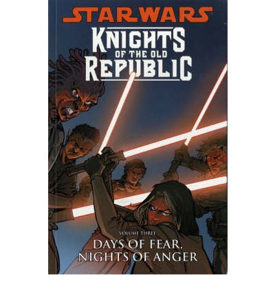 Star Wars - Knights of the Old Republic: Days of Fear, Nights of Anger v. 3