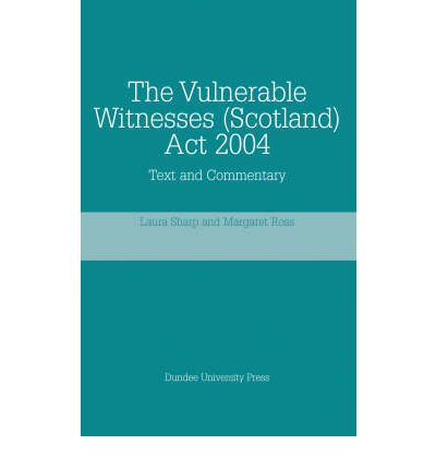 The Vulnerable Witnesses (Scotland) Act 2004