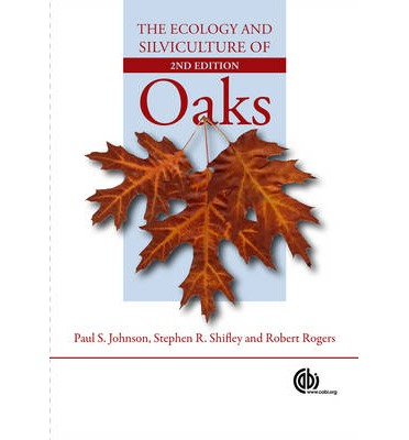 Ecology and Silviculture of Oaks