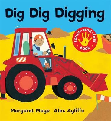 Dig Dig Digging : Touch-and-Feel Book