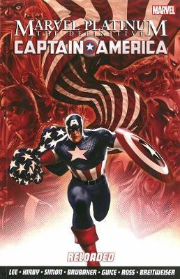 Marvel Platinum: The Definitive Captain America Reloaded