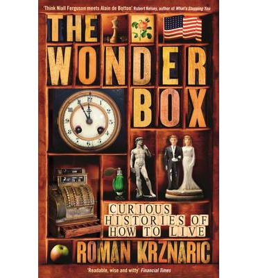 The Wonderbox : Curious Histories of How to Live