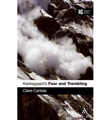 kierkegaards fear and trembling essay Fear and trembling is søren kierkegaard's meditation on the meaning of one father's sacrifice of his own son, a story told in the book of genesis specifically, kierkegaard examines how.
