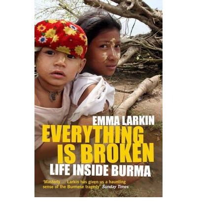 Everything is Broken : Life Inside Burma