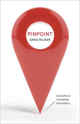 Pinpoint: How GPS is Changing Our World