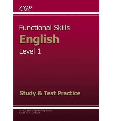 Functional Skills English Level 1 - Study and Test Practice