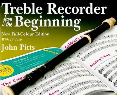 John Pitts : Treble Recorder from the Beginning - Pupil Book (Revised Full-Colour Edition)
