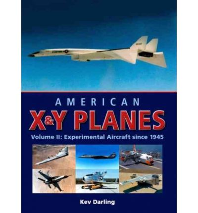 American X and Y Planes: Experimental Aircraft Since 1945 v. 2