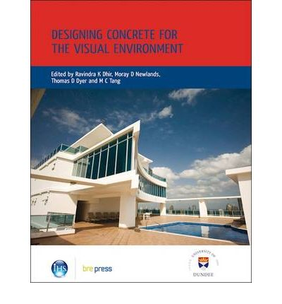 Designing Concrete for the Visual Environment : Proceedings of the International Conference Held at the University of Dundee, Scotland, UK, on 10 July 2008