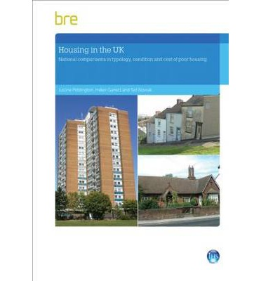 Housing in the UK : National Comparisons in Typology, Condition and Cost of Poor Housing