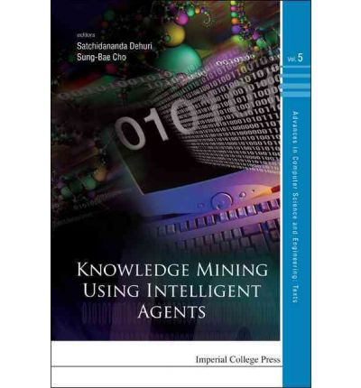 Knowledge Mining Using Intelligent Agents : Satchidananda ...