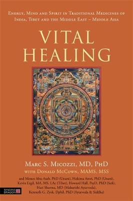 Vital Healing : Energy, Mind and Spirit in Traditional Medicines of India, Tibet and the Middle East - Middle Asia