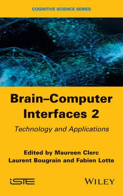 Brain Computer Interfaces: No. 2 : Technology and Applications
