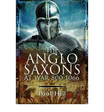 The Anglo-Saxons : At War 800-1066
