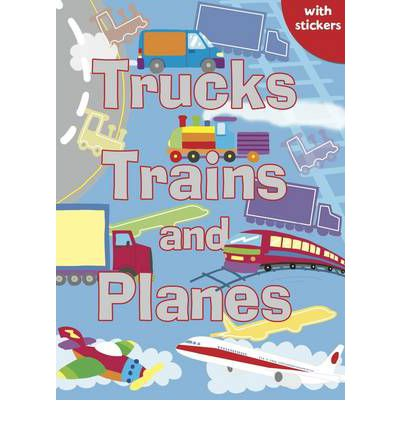 Trucks, Trains and Planes