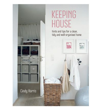 Keeping House : Hints and Tips for a Beautifully Organized Home