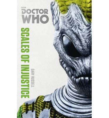Doctor Who: Scales of Injustice : The Monster Collection Edition