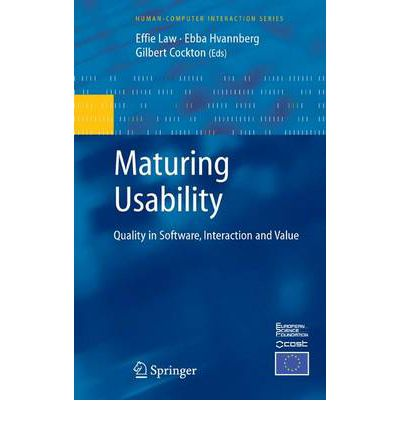 Maturing Usability : Quality in Software, Interaction and Value