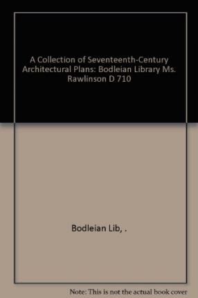 A Collection of Seventeenth-Century Architectural Plans