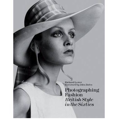 Download di libri online Photographing Fashion : British Style in the Sixties (Letteratura italiana) PDF DJVU 9781851496006 by Richard Lester