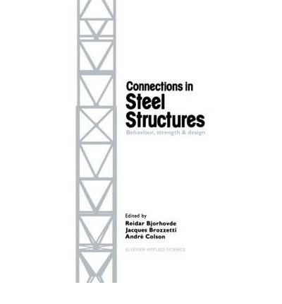 Connections in Steel Structures : Behaviour, Strength and Design