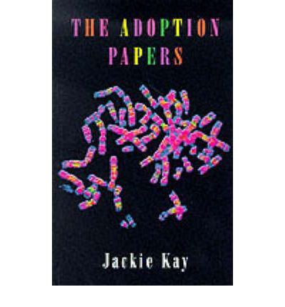 the adoption papers by jackie kay The adoption papers by jackie kay jackie kay was born in edinburgh, scotland, in 1961 a black child adopted by white working-class socialist parents, she was brought up in glasgow the experience .