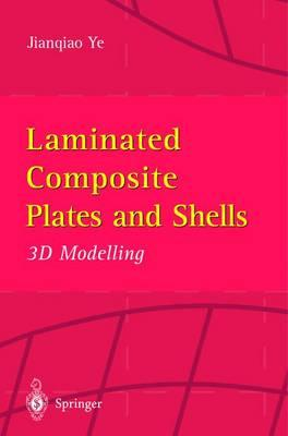 Laminated Composite Plates and Shells : 3D Modelling