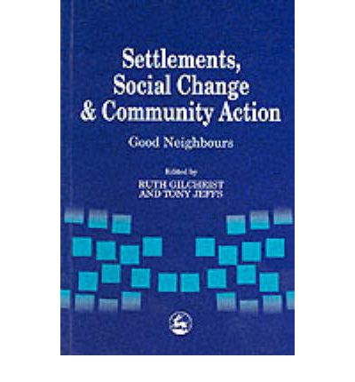 Settlements, Social Change and Community Action