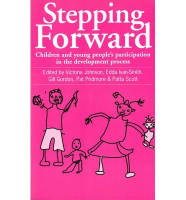 Stepping Forward : Children and Young People's Participation in the Development Process