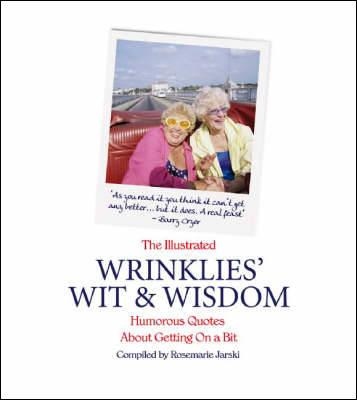The Illustrated Wrinklies' Wit and Wisdom