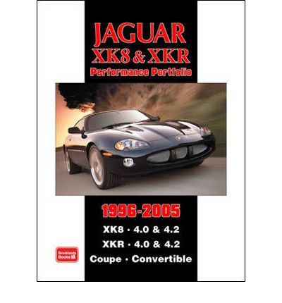 Jaguar XK8 and XKR Performace Portfolio 1996-2005: XK8. 4.0 & 4.2 XKR. 4.0 and 4.2 Coupe. Convertible