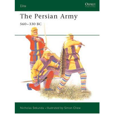 The Persian Army, 560-330 BC