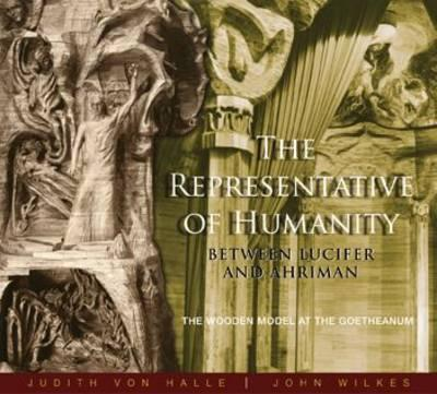 The Representative of Humanity: Between Lucifer and Ahriman - The Wooden Model at the Goetheanum