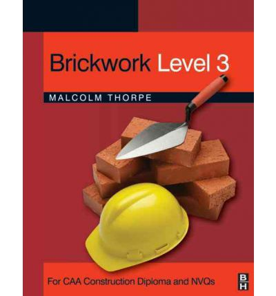 Brickwork: Level 3 : For CAA Construction Diploma and NVQs