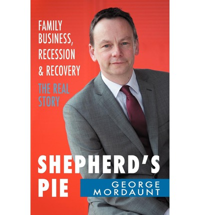 Shepherd's Pie: Family Business, Recession & Recovery - The Real Story