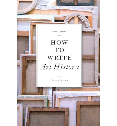 Anne d alleva how to write art history
