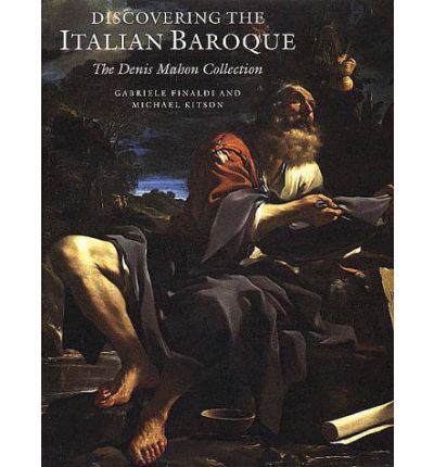Discovering the Italian Baroque : The Denis Mahon Collection