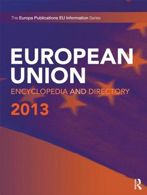 The European Union Encyclopedia and Directory 2013