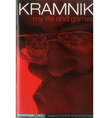 Kramnik : My Life and Games