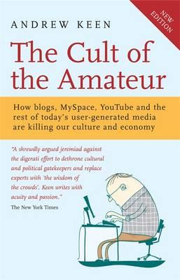 Andrew Keen The Cult Of The Amateur 80