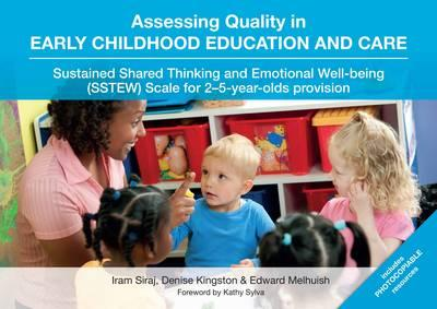 Assessing Quality in Early Childhood Education and Care : Sustained Shared Thinking and Emotional Well-Being (SSTEW) Scale for 2-5-Year-Olds Provision