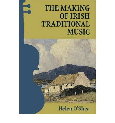 The Making of Irish Traditional Music