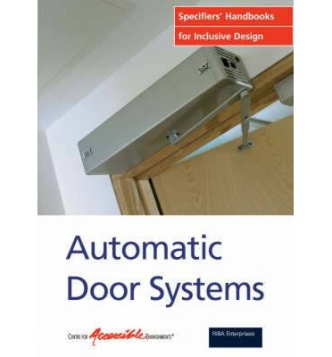 Automatic Door Systems : Specifiers Handbook for Inclusive Design