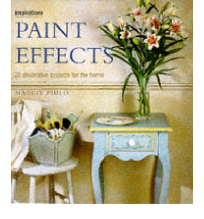Paint Effects : 25 Decorative Projects for the Home
