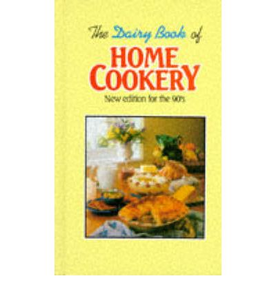 The Dairy Book Of Home Cookery New Edition