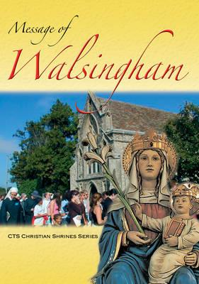 Message of Walsingham : The Shrine of Our Lady of Walsingham