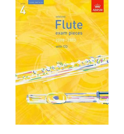 Selected Flute Exam Pieces 2008-2013, Grade 4 Score, Part & CD