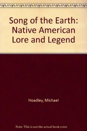 Song of the Earth : Native American Lore and Legend