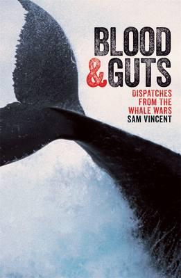 Blood and Guts : Dispatches from the Whale Wars
